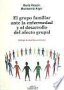 Libro de El Grupo Familiar Ante La Enfermedad Y El Desarrollo Del Afecto Grupal