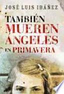 Libro de También Mueren ángeles En Primavera