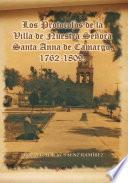 Libro de Los Protocolos De La Villa De Nuestra Señora Santa Anna De Camargo. 1762 1809.