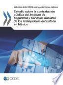 Libro de Estudios De La Ocde Sobre Gobernanza Pública Estudio Sobre La Contratación Pública Del Instituto De Seguridad Y Servicios Sociales De Los Trabajadores Del Estado En México