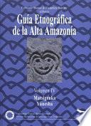 Libro de Guía Etnográfica De La Alta Amazonía. Volumen Iv