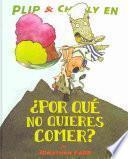 Libro de Plip & Charly Por Que No Quieres Comer?