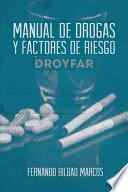 Libro de Manual De Drogas Y Factores De Riesgo Droyfar