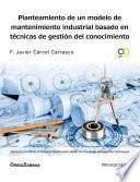 Libro de Planteamiento De Un Modelo De Mantenimiento Industrial Basado En Técnicas De Gestión Del Conocimiento