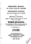 Libro de Colección Oficial De Leyes, Decretos, Ordenes, Resoluciones&c. Que Se Han Expedido Para El Regimen De La Republica Boliviana
