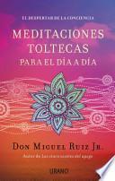 Libro de Meditaciones Toltecas Para El Dia A Dia