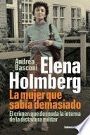 Libro de Elena Holmberg. La Mujer Que Sabía Demasiado
