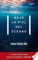 Libro de Bajo La Piel Del Océano