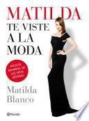 Libro de Matilda Te Viste A La Moda