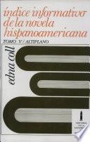 Libro de Indice Informativo De La Novela Hispanoamericana