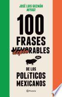 Libro de 100 Frases Memorables (deplorables) De Los Políticos Mexicanos