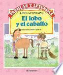 Libro de El Lobo Y El Caballo