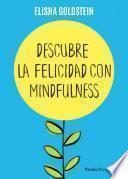 Libro de Descubre La Felicidad Con Mindfulness
