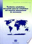 Libro de Territorios Estadísticos Del Mundo Para Las Estadísticas Del Comercio Internacional De Mercancías