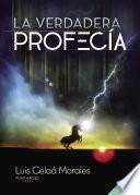 Libro de La Verdadera Profecía