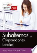 Libro de Subalternos De Corporaciones Locales. Test Y Supuestos Prácticos