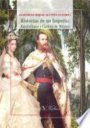 Libro de Historias De Un Imperio: Maximiliano Y Carlota De México