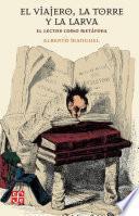 Libro de El Viajero, La Torre Y La Larva