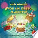 Libro de ¡pide Un Deseo, Alberto! (make A Wish, Albert!)