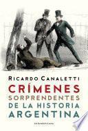 Libro de Crímenes Sorprendentes De La Historia Argentina