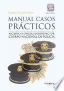 Libro de Manual Casos Prácticos. Ascenso A Oficial/subinspector Cuerpo Nacional De Policía