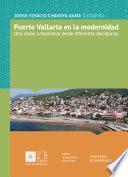 Libro de Puerto Vallarta En La Modernidad: Una Visión Urbanística Desde Diferentes Disciplinas