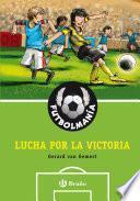 Libro de FutbolmanÍa. Lucha Por La Victoria