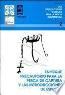 Libro de Enfoque Precautorio Para La Pesca De Captura Y Las Introducciones De Especies