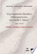 Libro de El Pensamiento Filosófico Latinoamericano, Del Caribe Y  Latino  (1300 2000)
