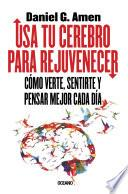 Libro de Usa Tu Cerebro Para Rejuvenecer