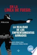 Libro de En La Línea De Fuego: La Realidad De Los Enfrentamientos Armados