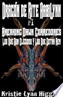 Libro de Dragón De Aabilynn Rite # 1 Breaking Dawn Corredores: Los Que Son Elegidos Y Los Que Están Rem
