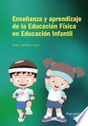 Libro de Enseñanza Y Aprendizaje A De La Educación Física En Educación Infantil