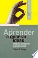 Libro de Aprender A Generar Ideas