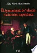 Libro de El Ayuntamiento De Valencia Y La Invasión Napoleónica