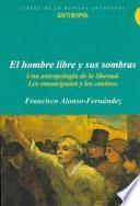 Libro de El Hombre Libre Y Sus Sombras