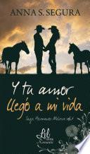 Libro de Y Tu Amor Llegó A Mi Vida