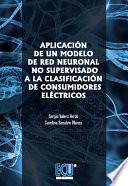 Libro de Aplicación De Un Modelo De Red Neuronal No Supervisado A La Clasificación De Consumidores Eléctricos