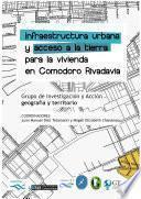 Libro de Infraestructura Urbana Y Acceso A La Tierra Para La Vivienda En Comodoro Rivadavia