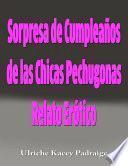 Libro de Sorpresa De Cumpleaños De Las Chicas Pechugonas: Relato Erótico