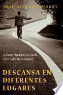 Libro de Descansa En Diferentes Lugares: La Vuelta Alrededor Del Mundo De Mi Padre Tras Su Muerte.