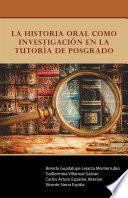Libro de La Historia Oral Como Investigación En La Tutoría De Posgrado