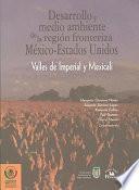 Libro de Desarrollo Y Medio Ambiente De La Región Fronteriza México Estados Unidos