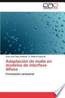 Libro de Adaptación De Malla En Modelos De Interfase Difus