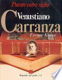 Libro de Venustiano Carranza, Puente Entre Siglos
