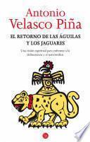 Libro de El Retorno De Las águilas Y Los Jaguares