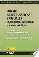 Libro de Dibujo: Artes Plásticas Y Visuales. Investigación, Innovación Y Buenas Prácticas
