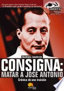 Libro de Consigna: Matar A Jose António