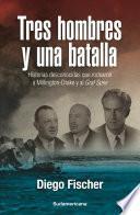 Libro de Tres Hombres Y Una Batalla