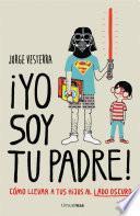 Libro de ¡yo Soy Tu Padre!